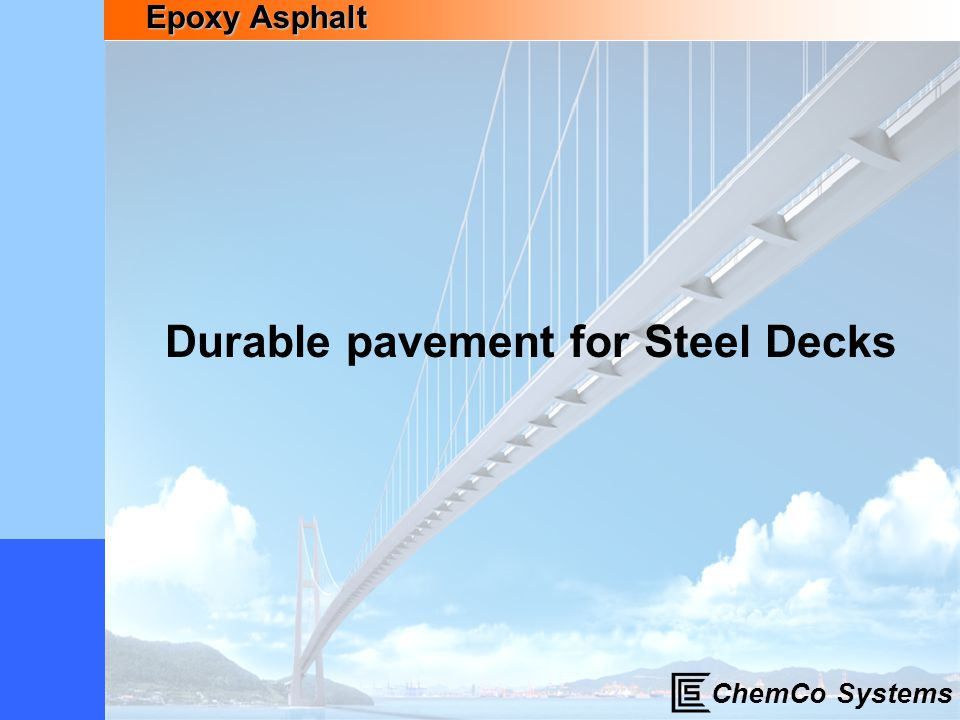 Epoxy Asphalt ChemCo Systems Durable pavement for Steel Decks