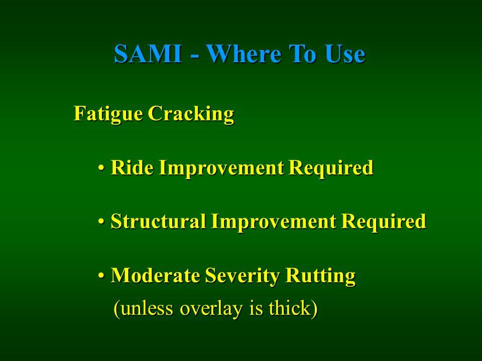 SAMI - Where To Use Fatigue Cracking Ride Improvement Required Ride Improvement Required Structural Improvement Required Structural Improvement Requir