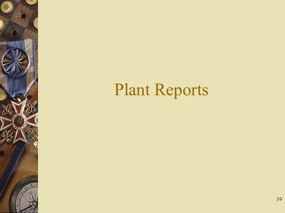 39 Plant Reports