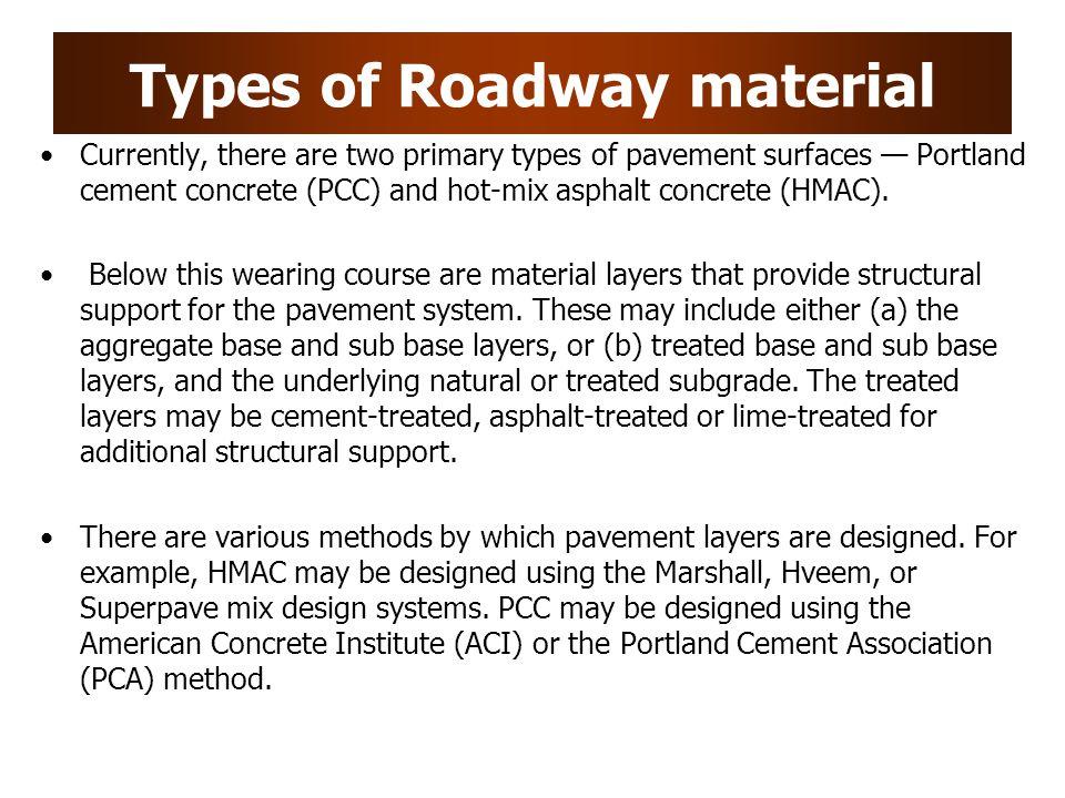 Hot-Mix Asphalt Concrete HMAC consists primarily of mineral aggregates, asphalt cement (or binder), and air.