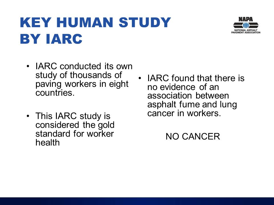 KEY HUMAN STUDY BY IARC IARC conducted its own study of thousands of paving workers in eight countries.