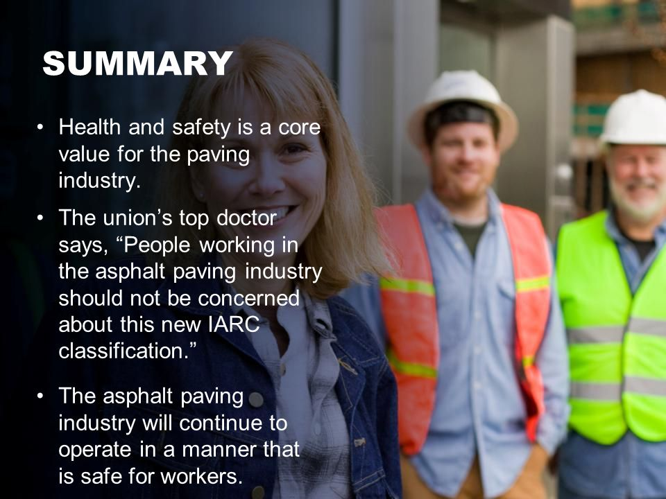 SUMMARY Health and safety is a core value for the paving industry.