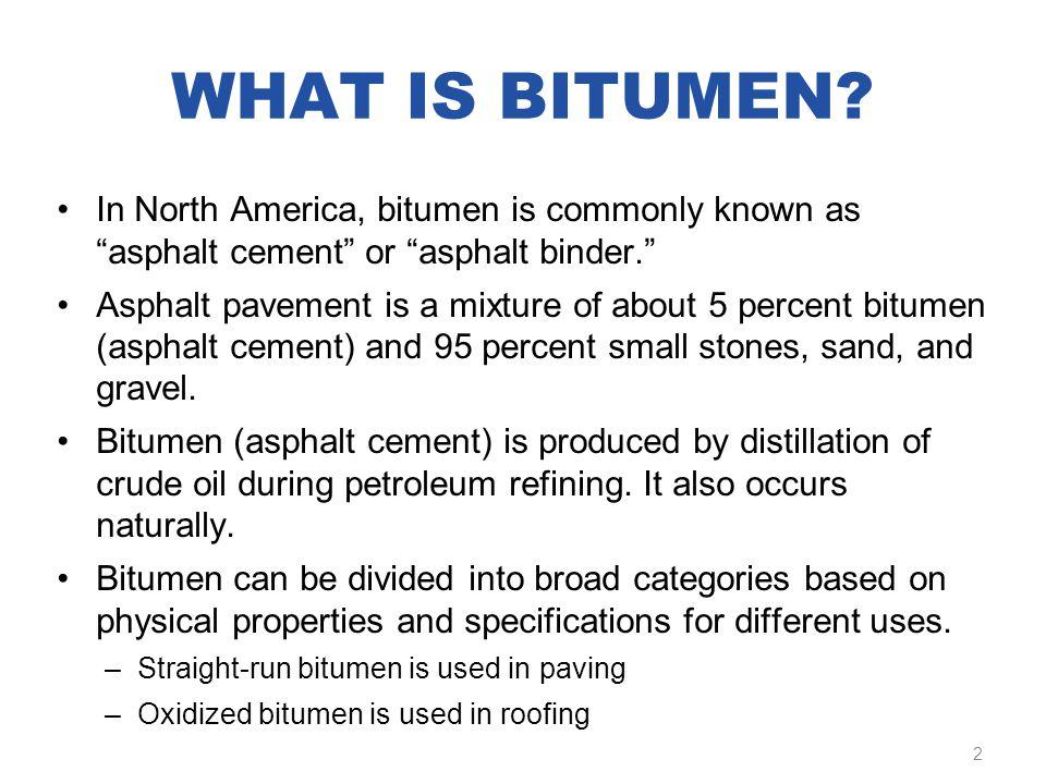WHAT IS BITUMEN.