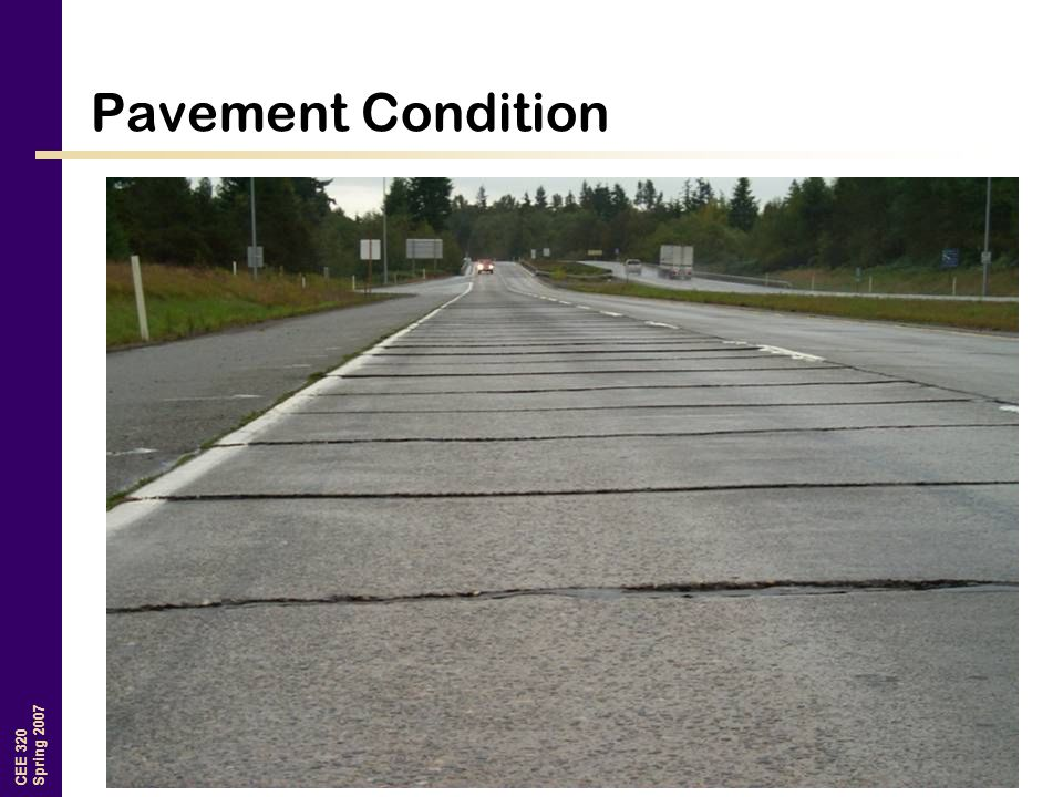 CEE 320 Spring 2007 Pavement Condition