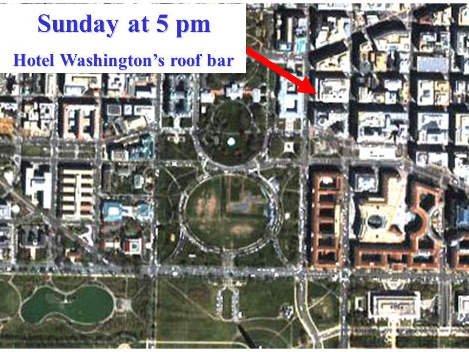 Sunday at 5 pm Hotel Washington's roof bar