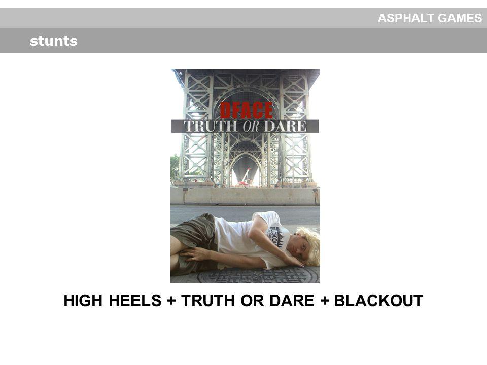 stunts HIGH HEELS + TRUTH OR DARE + BLACKOUT ASPHALT GAMES