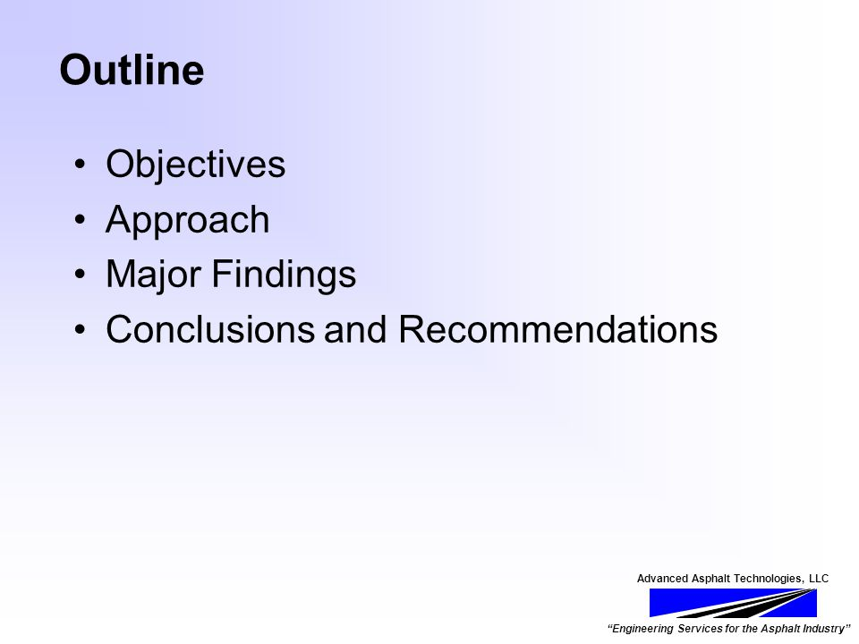 Engineering Services for the Asphalt Industry Outline Objectives Approach Major Findings Conclusions and Recommendations