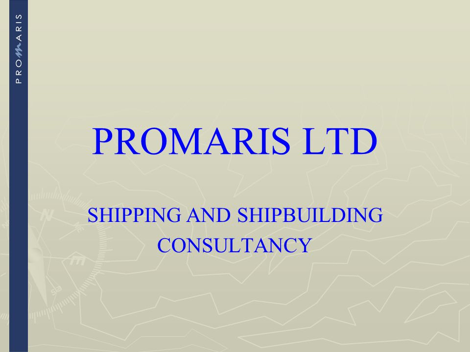 PROMARIS LTD SHIPPING AND SHIPBUILDING CONSULTANCY