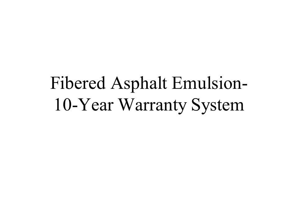Fibered Asphalt Emulsion- 10-Year Warranty System