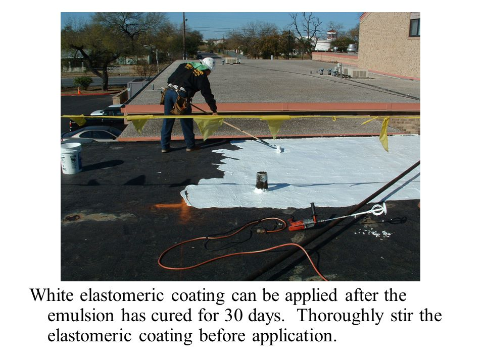 White elastomeric coating can be applied after the emulsion has cured for 30 days.