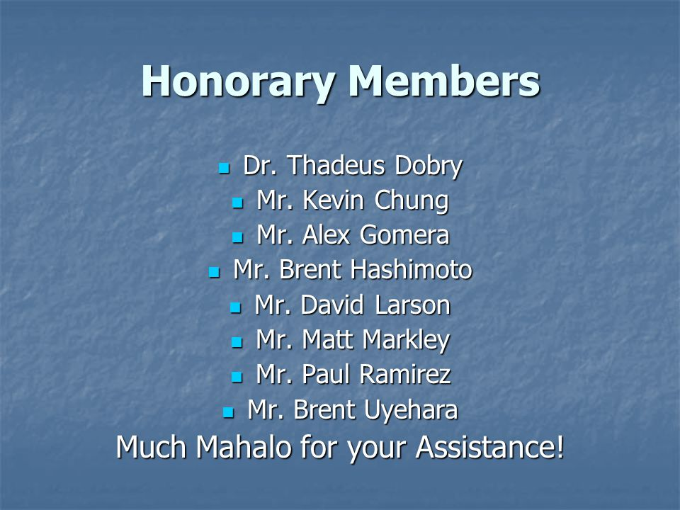 Honorary Members Dr.Thadeus Dobry Dr. Thadeus Dobry Mr.