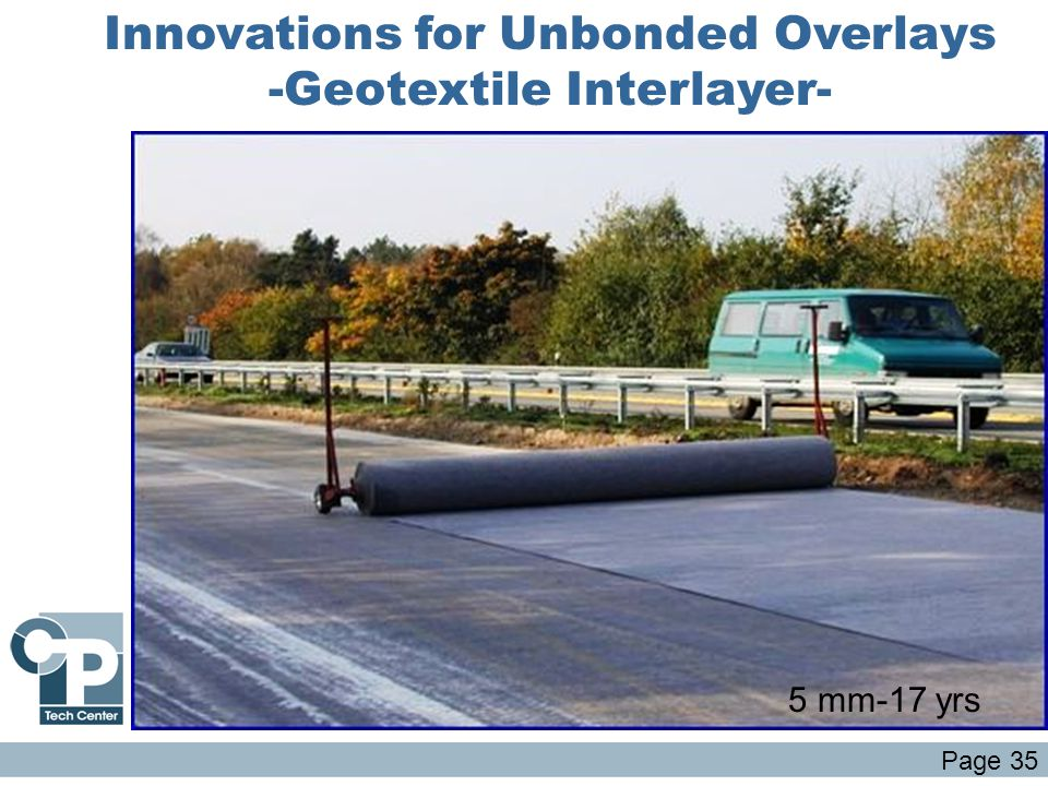 Innovations for Unbonded Overlays -Geotextile Interlayer- 5 mm-17 yrs Page 35