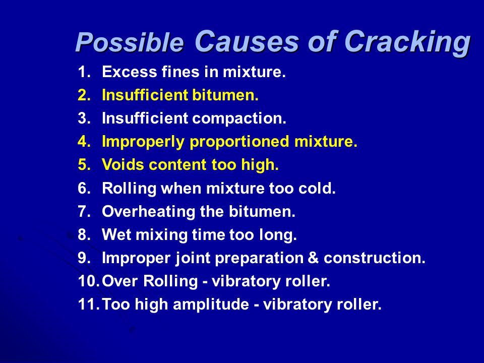Cracking Why cracking in asphalt surfacing undesirable? 1.It allows surface water to penetrate into the lower pavement layers, causing localised weake