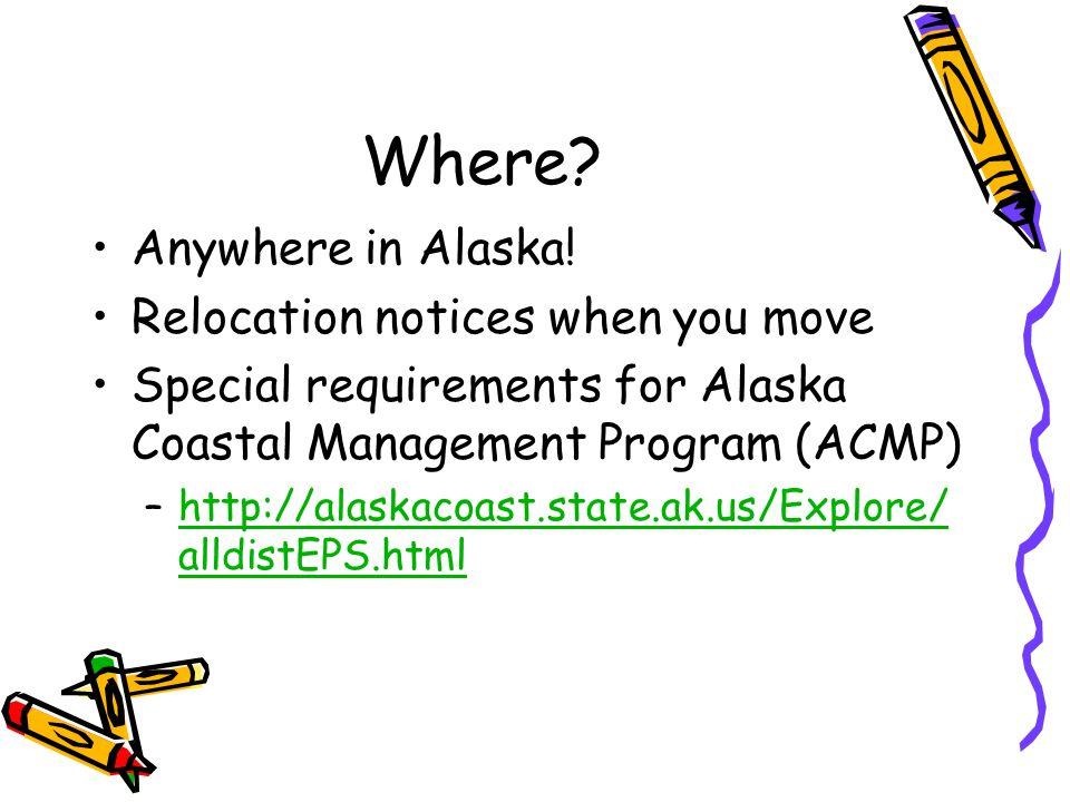 Where. Anywhere in Alaska.