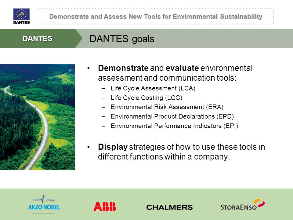 Demonstrate and Assess New Tools for Environmental Sustainability DANTES DANTES goals Demonstrate and evaluate environmental assessment and communicat