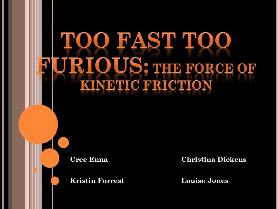 Cree EnnaChristina Dickens Kristin ForrestLouise Jones