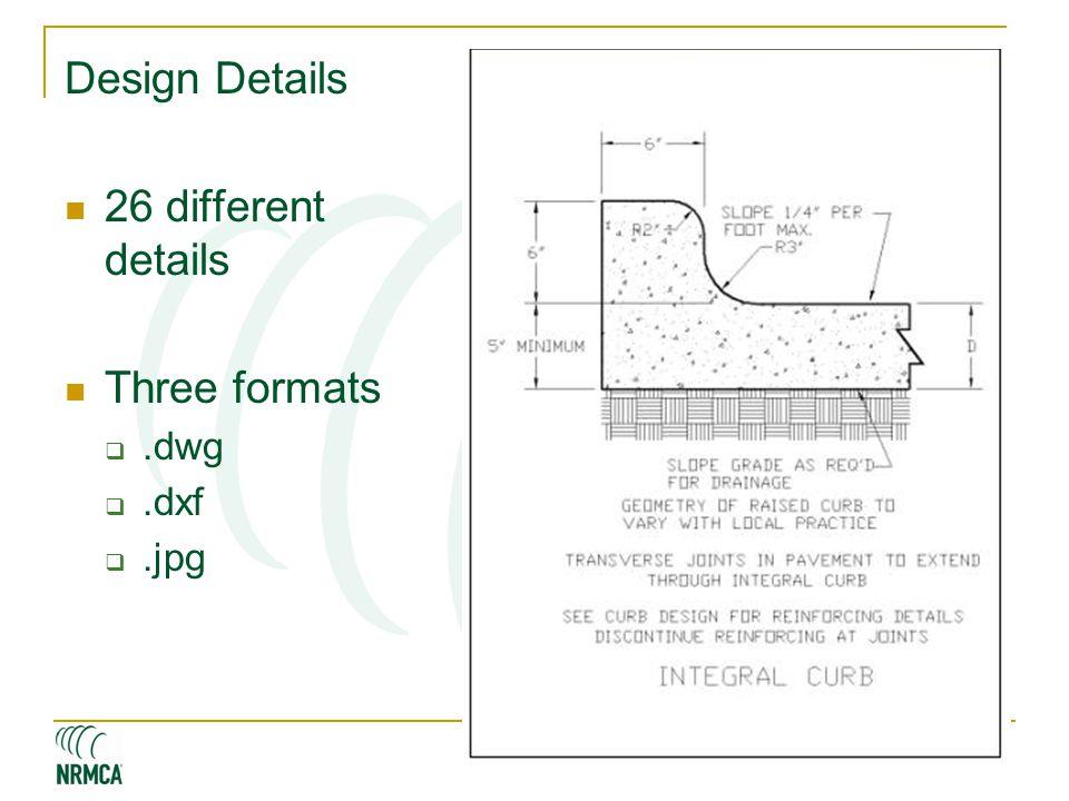 Design Details 26 different details Three formats .dwg .dxf .jpg