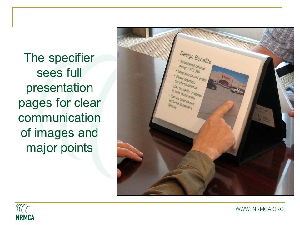 WWW. NRMCA.ORG The specifier sees full presentation pages for clear communication of images and major points