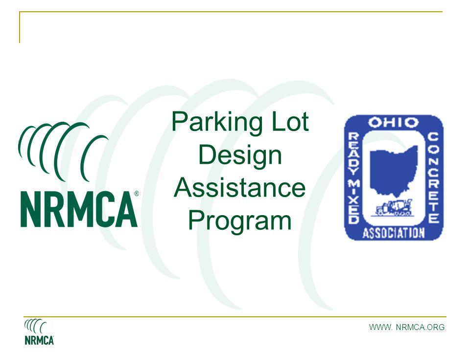 WWW. NRMCA.ORG Parking Lot Design Assistance Program