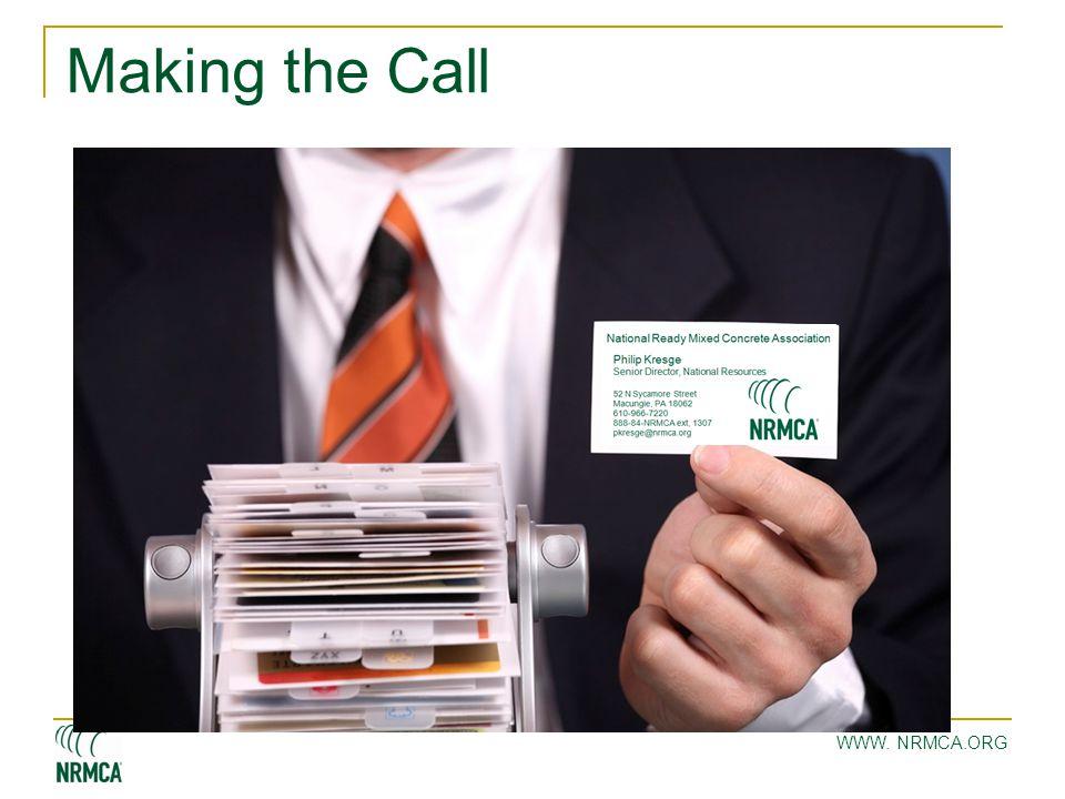 WWW. NRMCA.ORG Making the Call