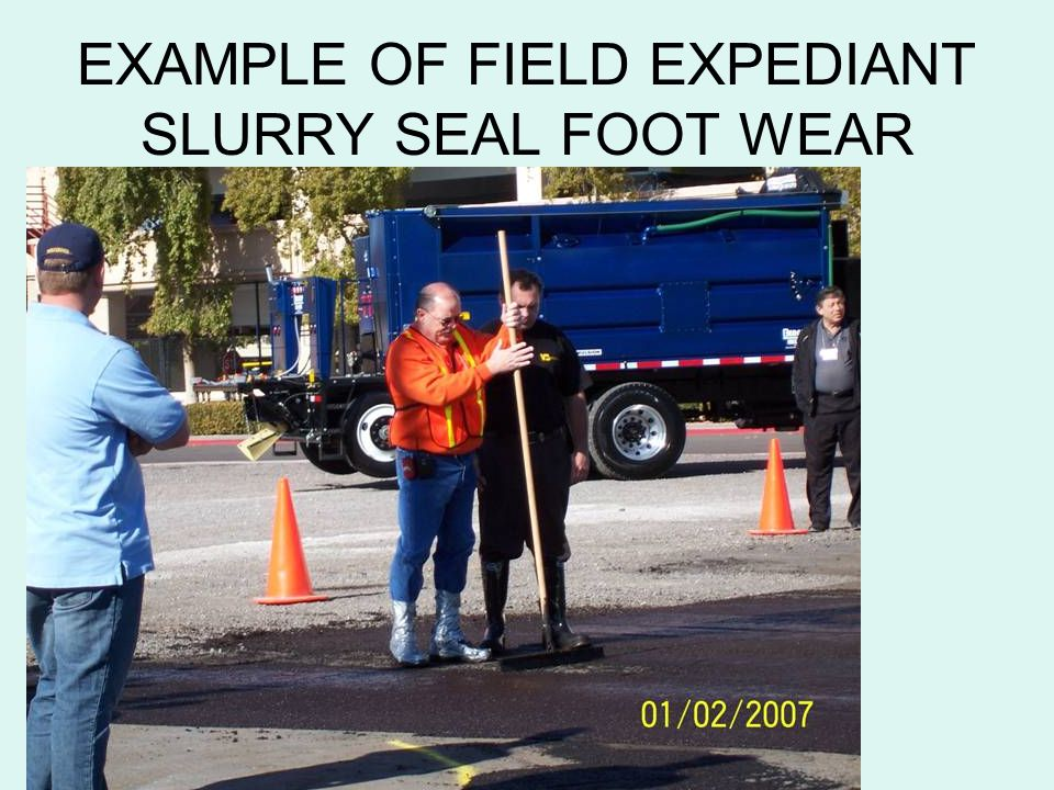 EXAMPLE OF FIELD EXPEDIANT SLURRY SEAL FOOT WEAR