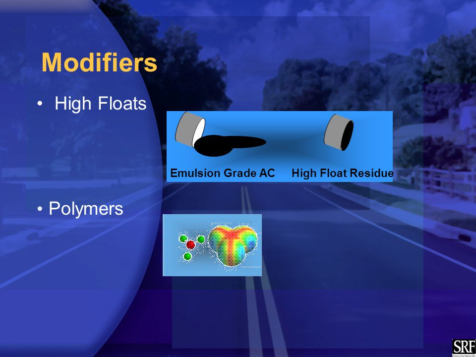 High Floats Most emulsifiers are designed to have little effect on the properties of the asphalt after the emulsion has cured.