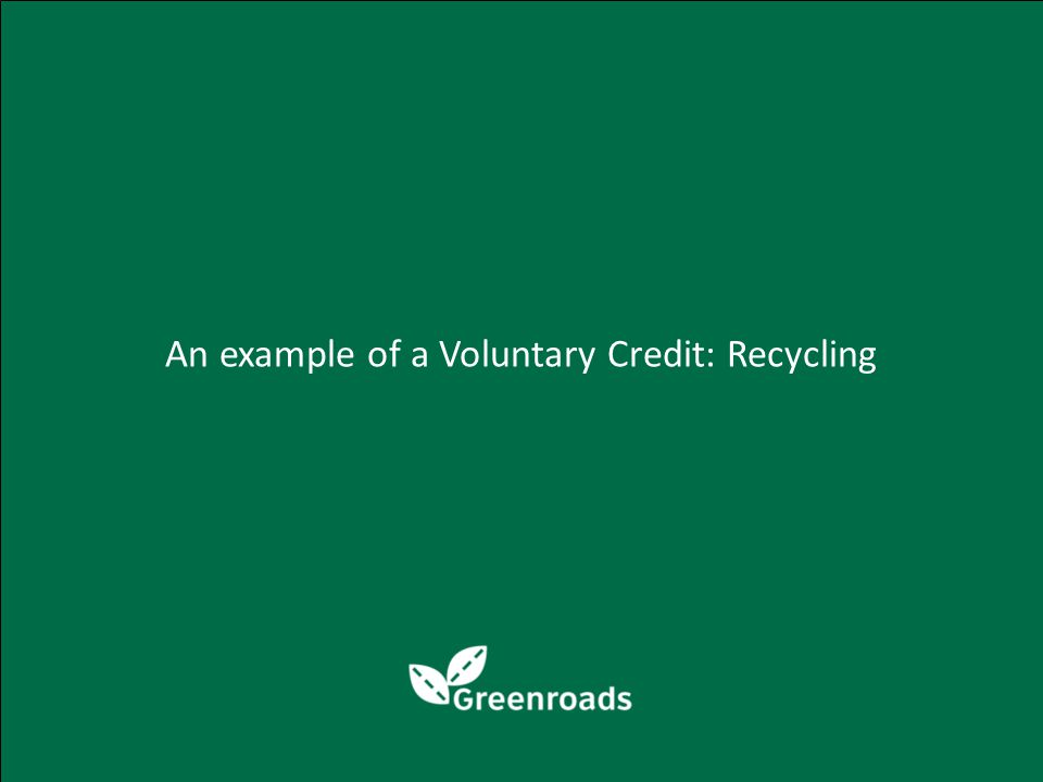 An example of a Voluntary Credit: Recycling