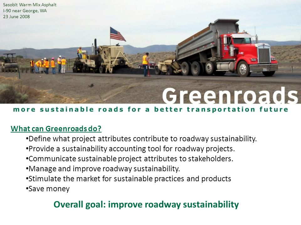 What can Greenroads do. Define what project attributes contribute to roadway sustainability.