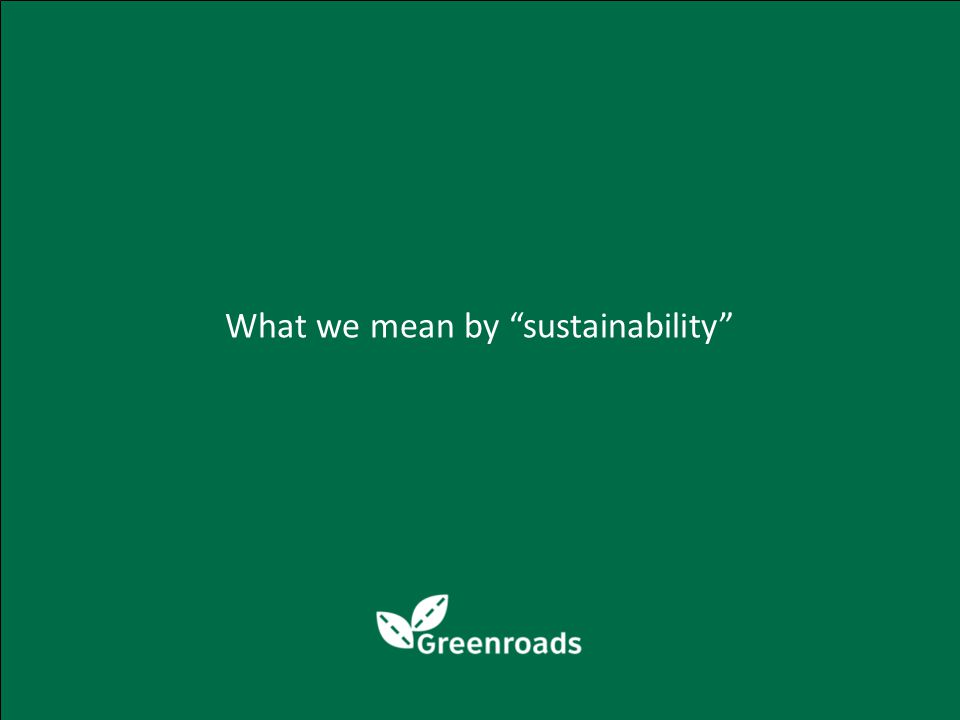What we mean by sustainability