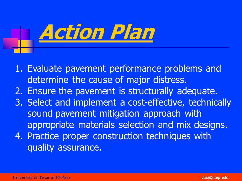 Action Plan 1.Evaluate pavement performance problems and determine the cause of major distress.
