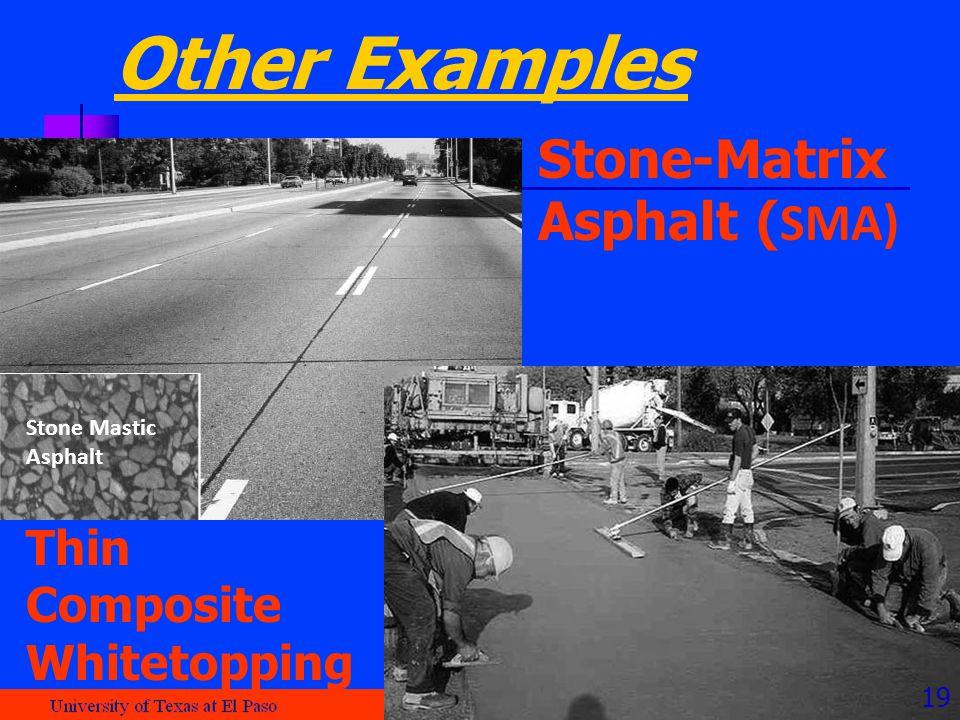 Stone Mastic Asphalt Thin Composite Whitetopping Stone-Matrix Asphalt ( SMA) Other Examples 19