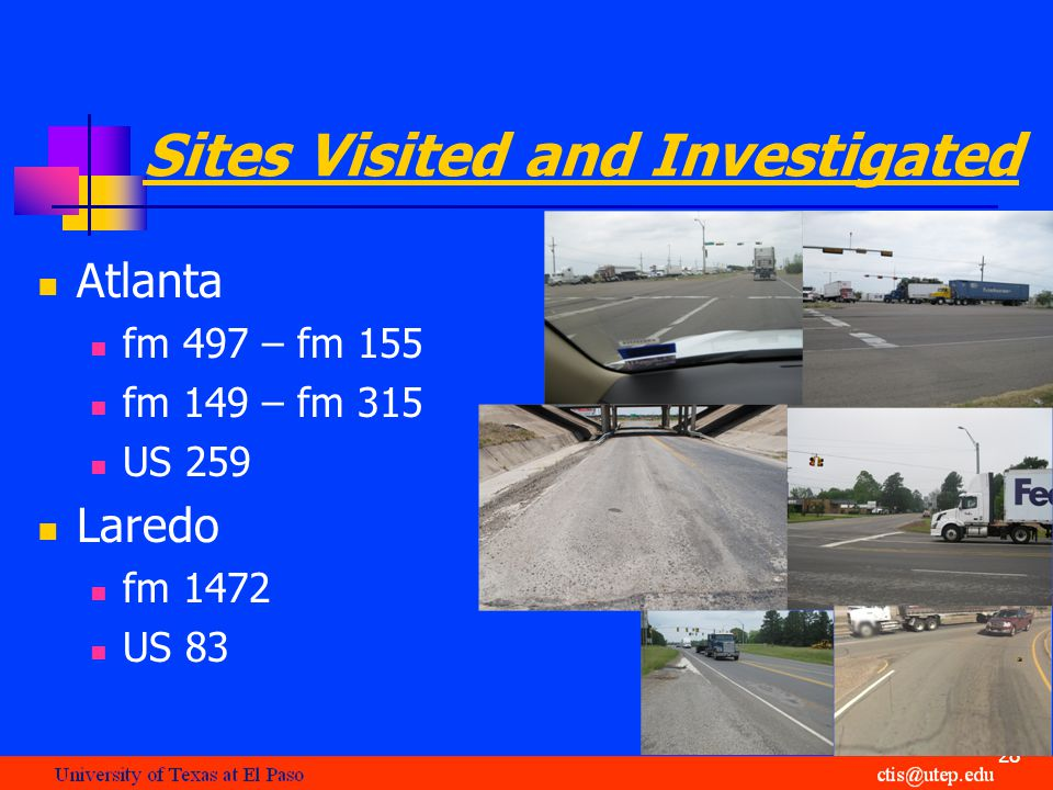Sites Visited and Investigated Atlanta fm 497 – fm 155 fm 149 – fm 315 US 259 Laredo fm 1472 US 83 28