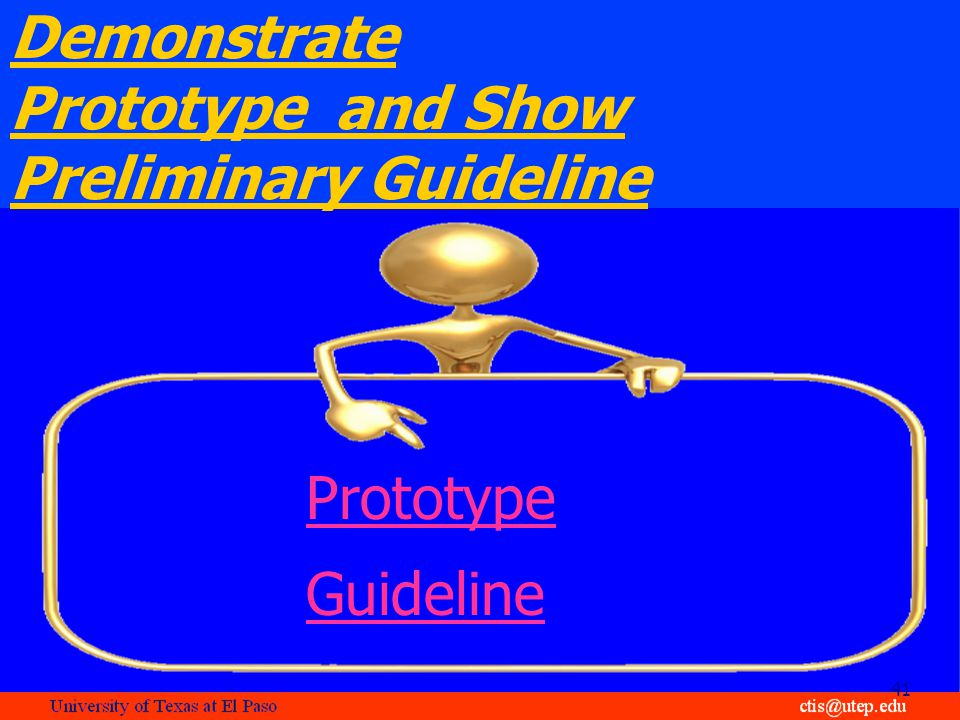 Demonstrate Prototype and Show Preliminary Guideline 41 Prototype Guideline
