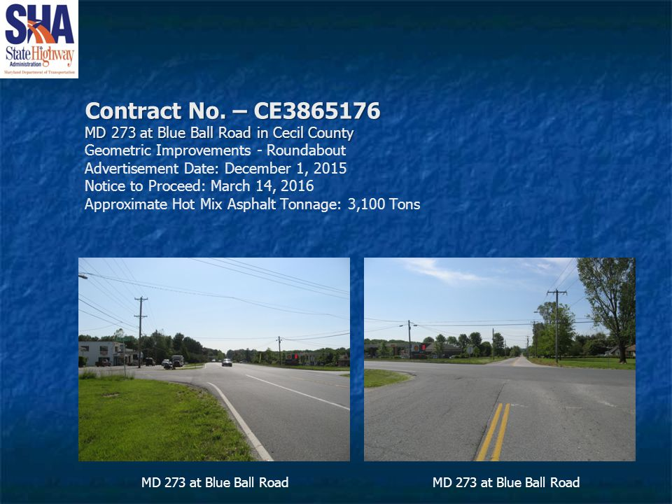 Contract No. – CE3865176 MD 273 at Blue Ball Road in Cecil County Contract No.