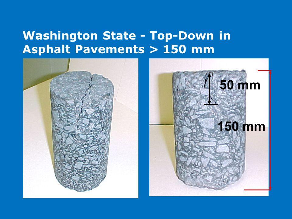 150 mm 50 mm Washington State - Top-Down in Asphalt Pavements > 150 mm