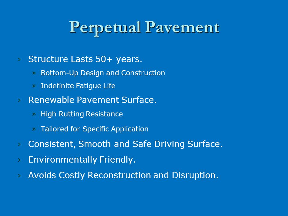 Perpetual Pavement › ›Structure Lasts 50+ years.