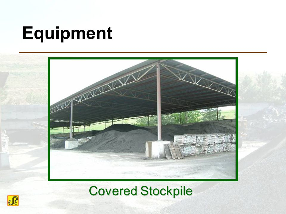 Equipment Covered Stockpile