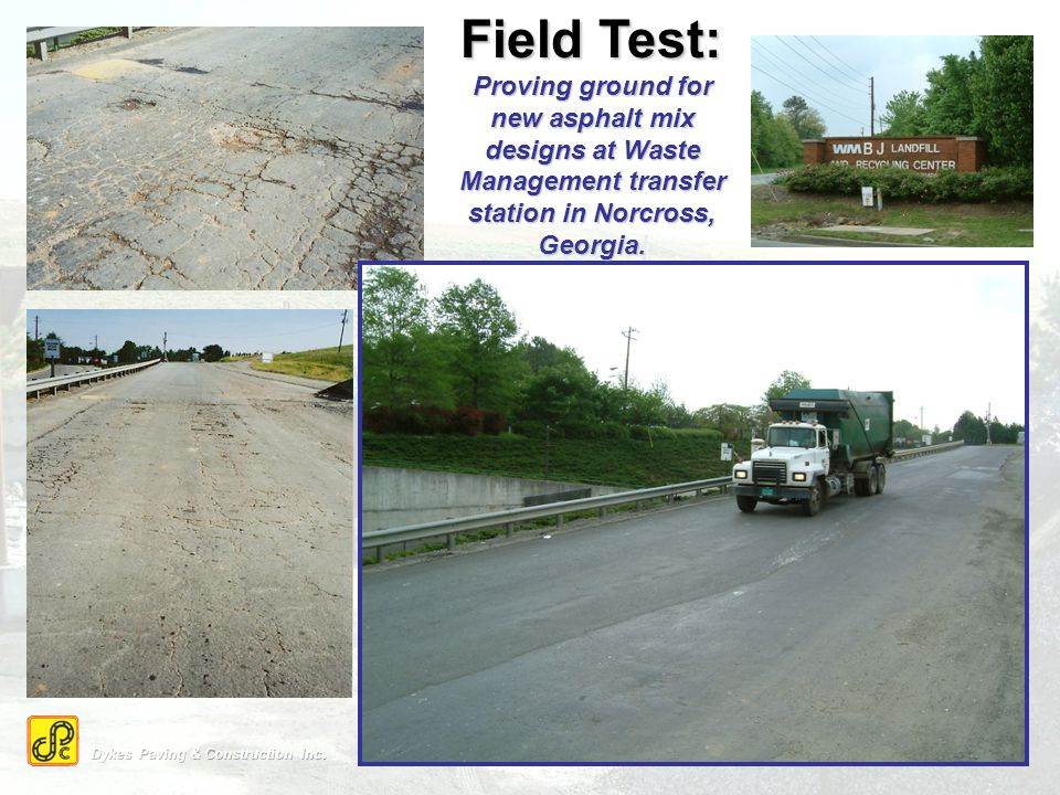 Field Test: Proving ground for new asphalt mix designs at Waste Management transfer station in Norcross, Georgia.