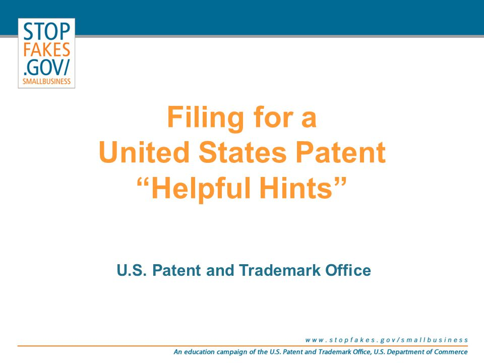 "Filing for a United States Patent ""Helpful Hints"" U.S. Patent and Trademark Office"
