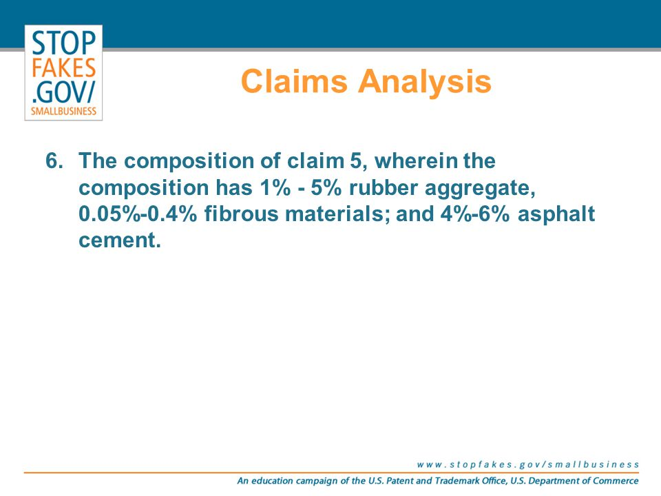 Claims Analysis 6.The composition of claim 5, wherein the composition has 1% - 5% rubber aggregate, 0.05%-0.4% fibrous materials; and 4%-6% asphalt ce