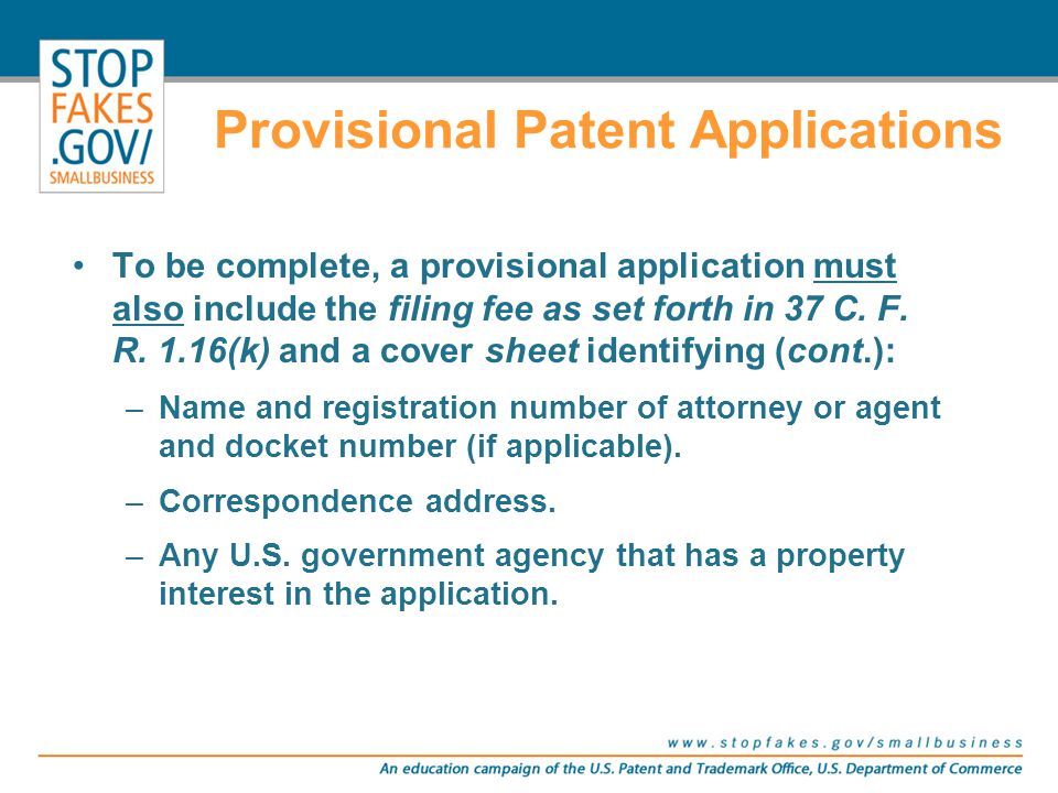 To be complete, a provisional application must also include the filing fee as set forth in 37 C. F. R. 1.16(k) and a cover sheet identifying (cont.):