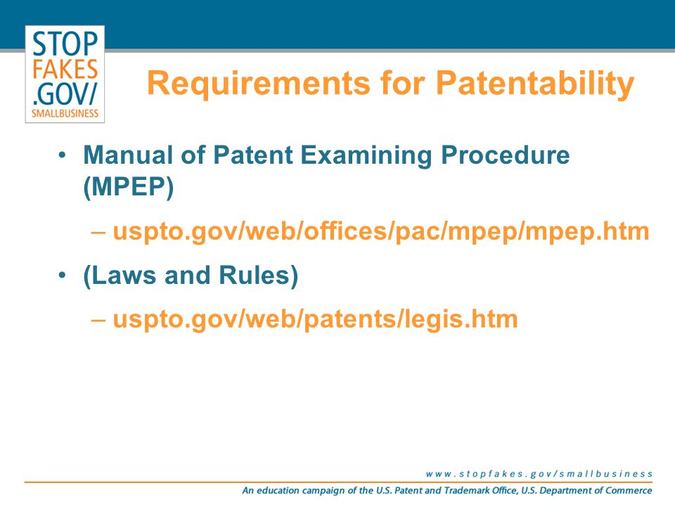 Manual of Patent Examining Procedure (MPEP) –uspto.gov/web/offices/pac/mpep/mpep.htm (Laws and Rules) –uspto.gov/web/patents/legis.htm