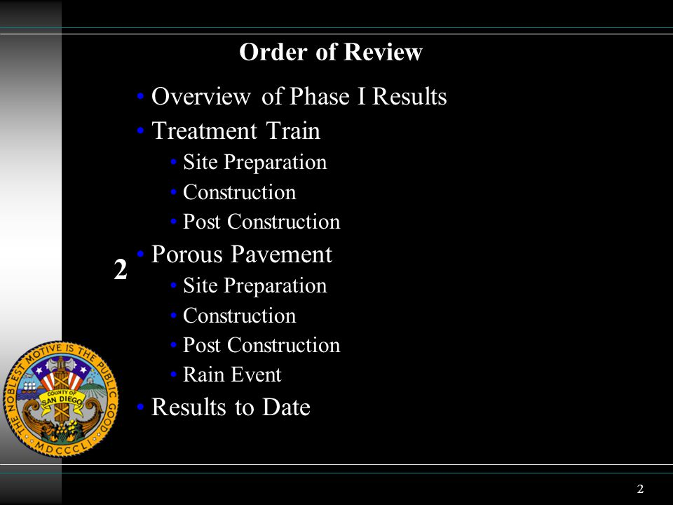 2 Order of Review Overview of Phase I Results Treatment Train Site Preparation Construction Post Construction Porous Pavement Site Preparation Constru