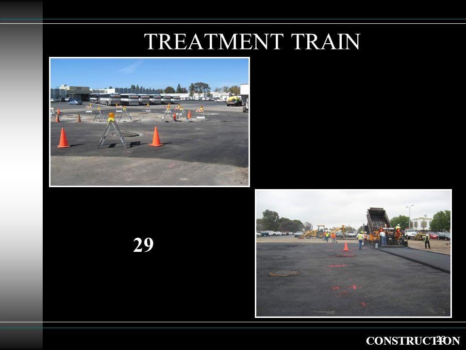 23 TREATMENT TRAIN CONSTRUCTION 29