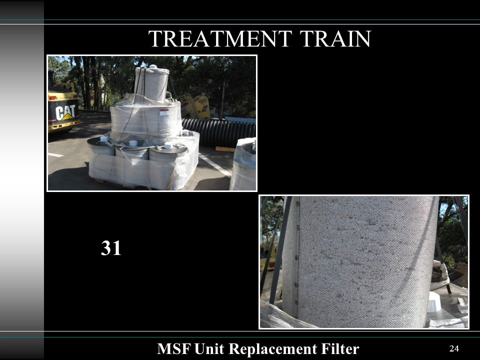 24 TREATMENT TRAIN MSF Unit Replacement Filter 31