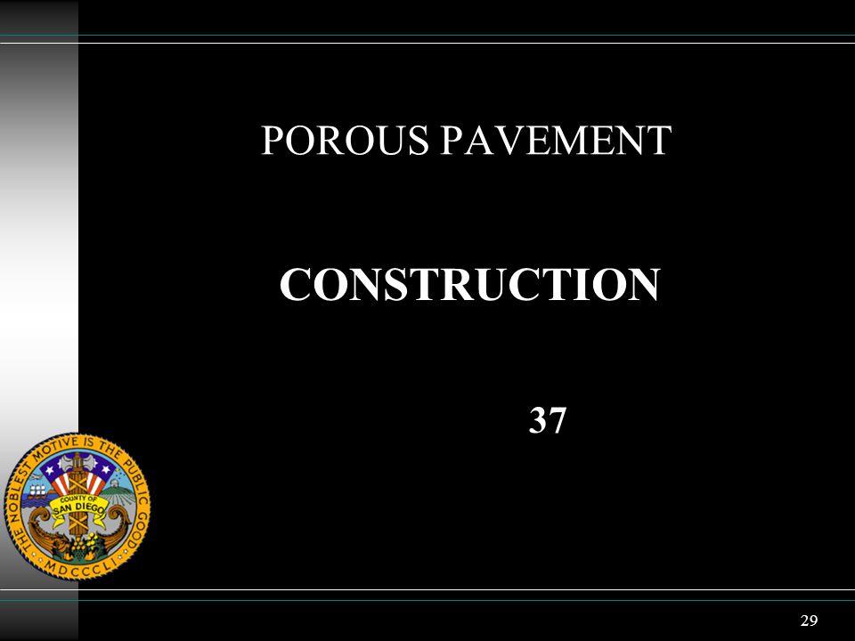 29 POROUS PAVEMENT CONSTRUCTION 37