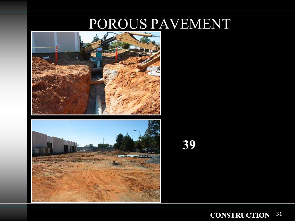 31 POROUS PAVEMENT CONSTRUCTION 39