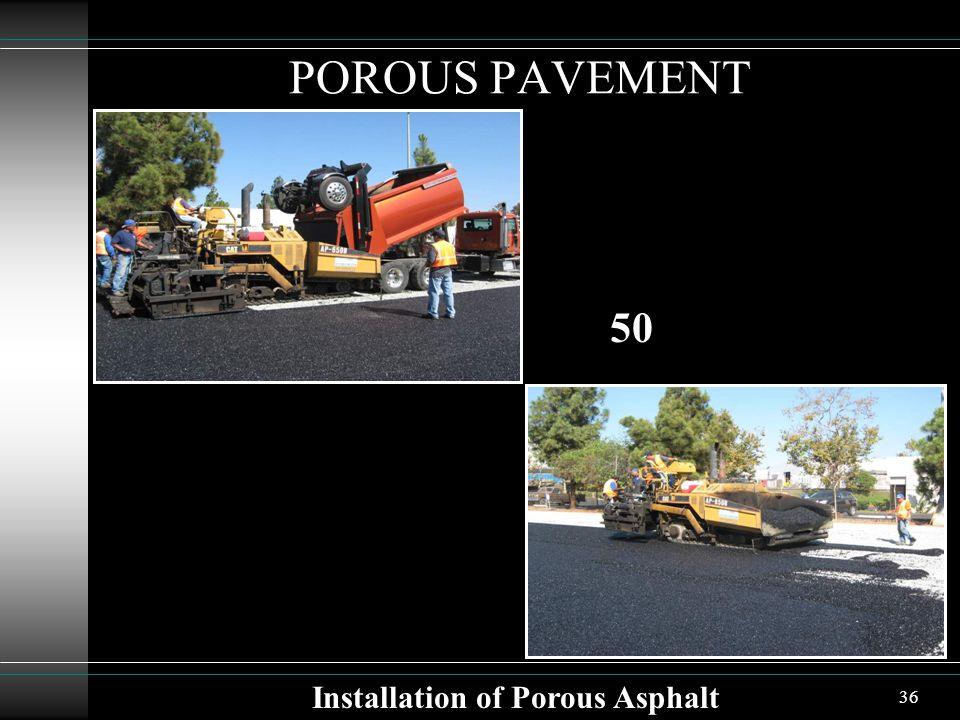 36 POROUS PAVEMENT Installation of Porous Asphalt 50