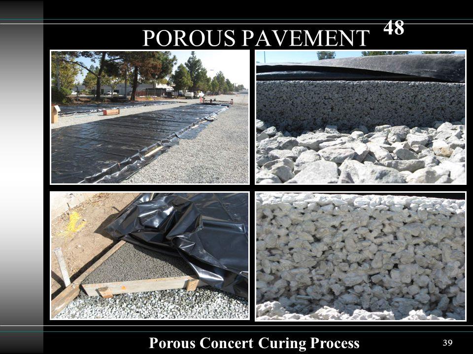 39 POROUS PAVEMENT Porous Concert Curing Process 48