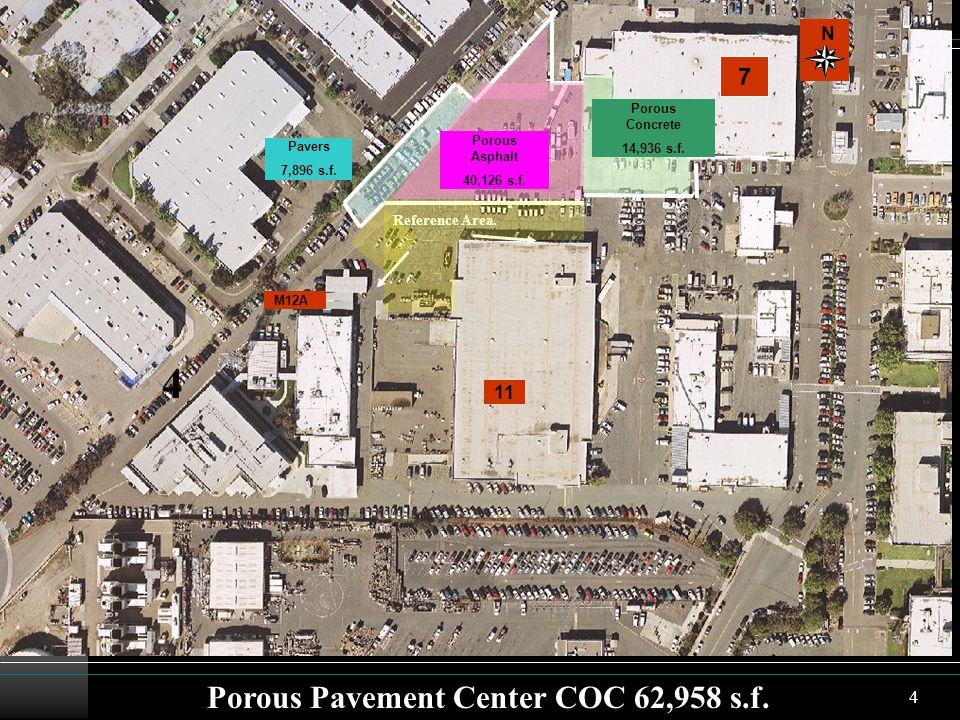 4 N 11 M12A Porous Concrete 14,936 s.f. Porous Asphalt 40,126 s.f. Pavers 7,896 s.f. Reference Area. 7 Porous Pavement Center COC 62,958 s.f. 4